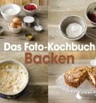 Das Foto-Kochbuch - Backen