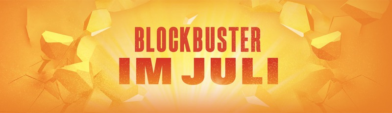 Blockbuster im Juli